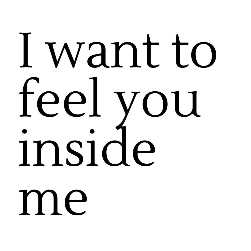 i want to feel you inside me
