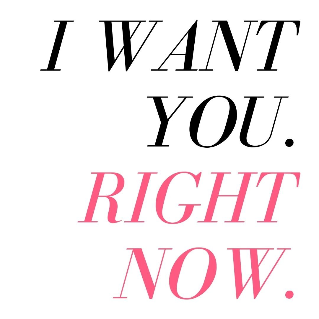 i want you right now