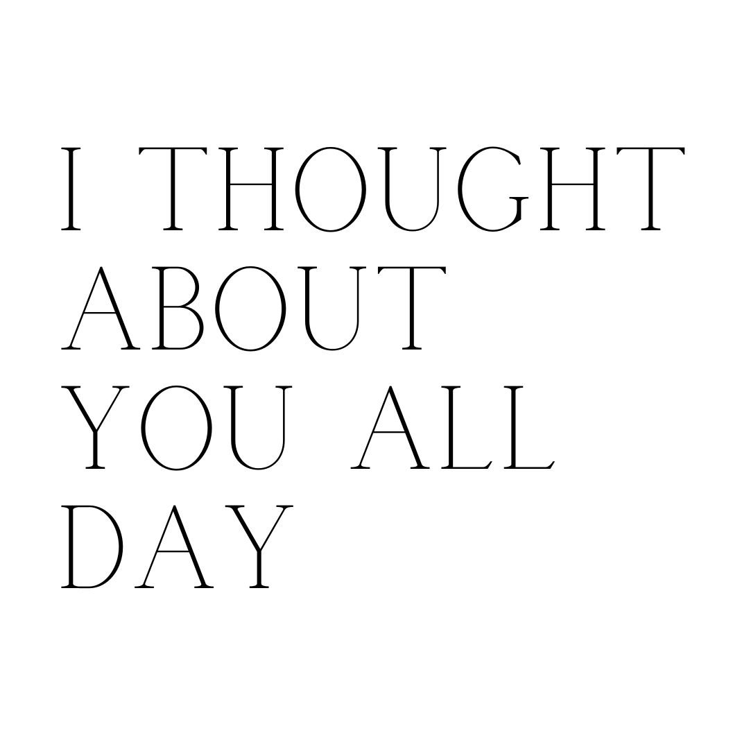 i thought about you all day