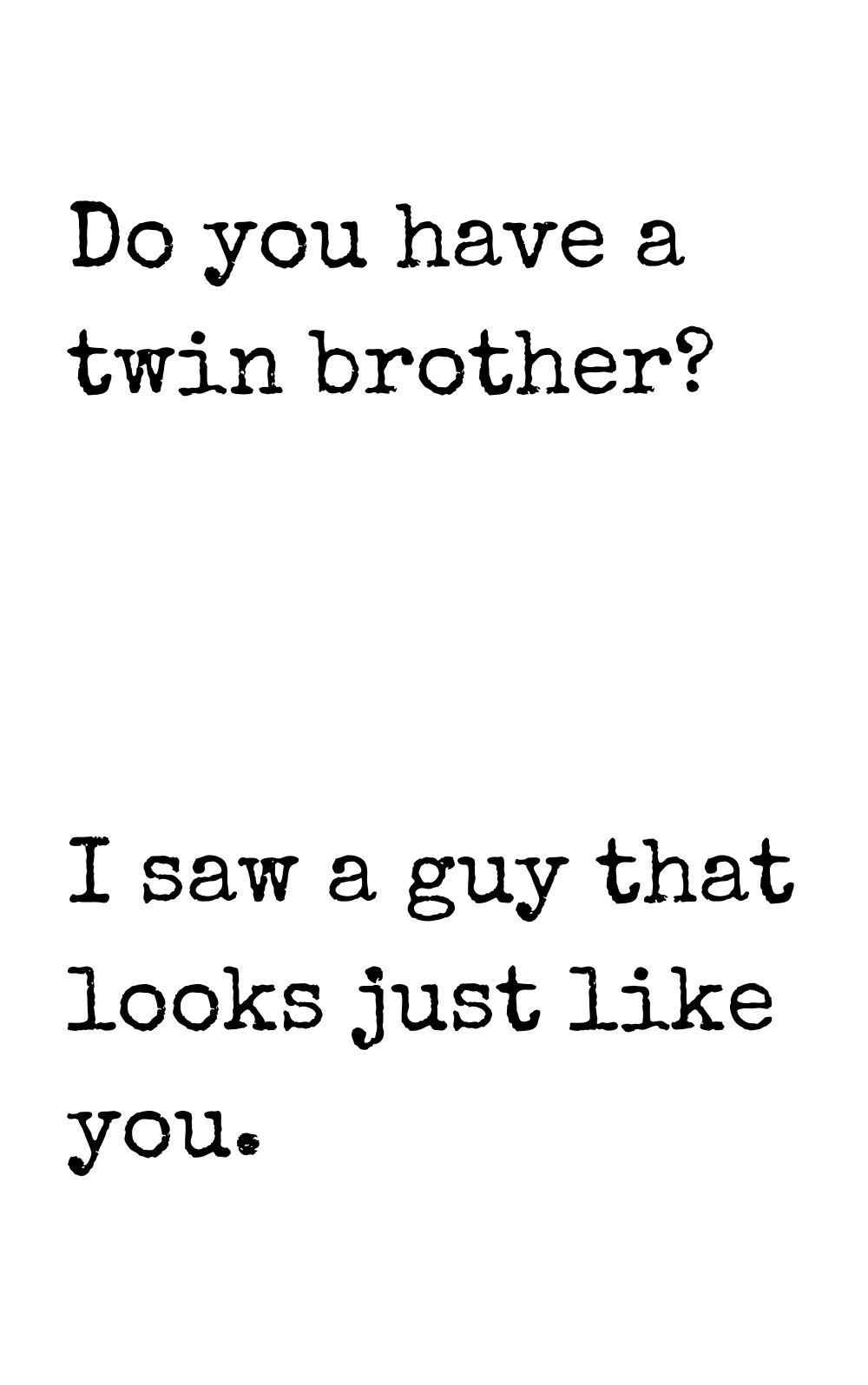 do you have a twin brother