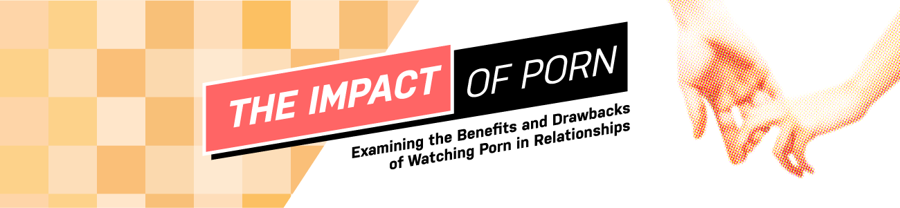 The Impact of Porn